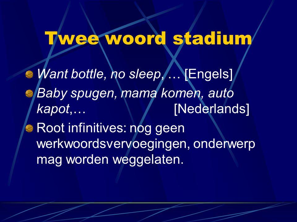 Twee woord stadium Want bottle, no sleep, … [Engels]